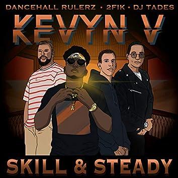 Skill & Steady