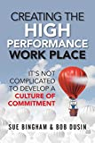 Creating the High Performance Work Place: It's Not Complicated to Develop a Culture of Commitment
