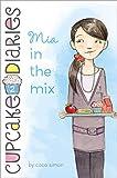Mia in the Mix (Cupcake Diaries Book 2)