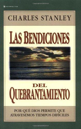 Las Bendiciones del Quebrantamiento (Spanish Edition)