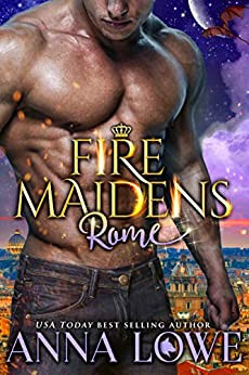 Fire Maidens: Rome (Billionaires & Bodyguards Book 3) by [Anna Lowe]