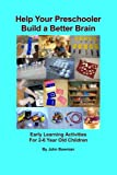 Help Your Preschooler Build a Better Brain: Early Learning Activities for 2-6...