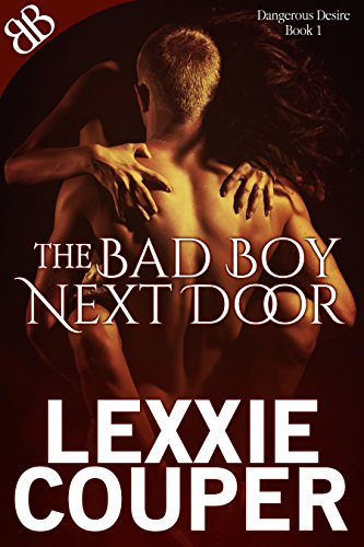 The Bad Boy Next Door by Lexxie Couper