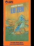 Lo zen. Un modo di vita, lavoro e arte in Estremo Oriente.