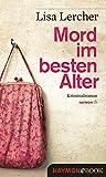 Mord im besten Alter: Kriminalroman (Lisa Lercher Krimis 6)