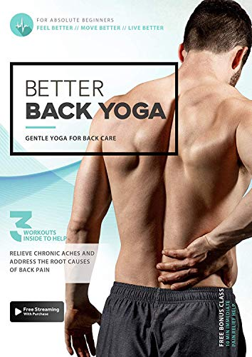 Better Back Yoga - Gentle Yoga To Prevent and Alleviate Chronic Back Pain   2 Part System To Help You Feel Better, Move Better, and Live Better   Comes With A Bonus 10 Min Routine For Immediate Relief