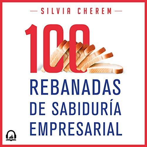 100 rebanadas de sabiduría empresarial [100 Slices of Business Wisdom] audiobook cover art