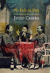 Ni Fuh ni Fah: y otras historias del ancho mundo par Julio Camba