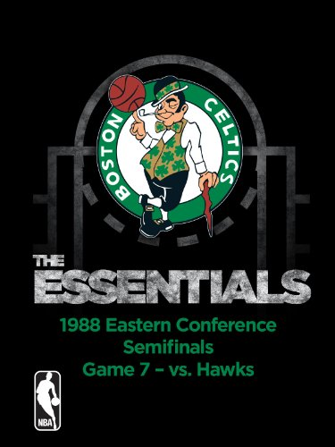 NBA The Essentials: Boston Celtics � 1988 Eastern Conference Semifinals Game 7 vs. Hawks
