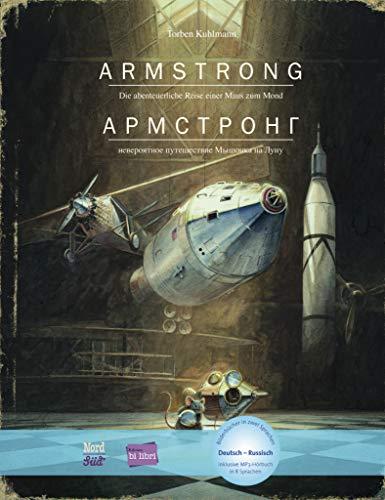 Armstrong: Die abenteuerliche Reise einer Maus zum Mond / Kinderbuch Deutsch-Russisch mit MP3-Hörbuch zum Herunterladen