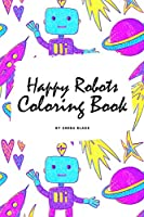 Happy Robots Coloring Book for Children (6x9 Coloring Book / Activity Book)