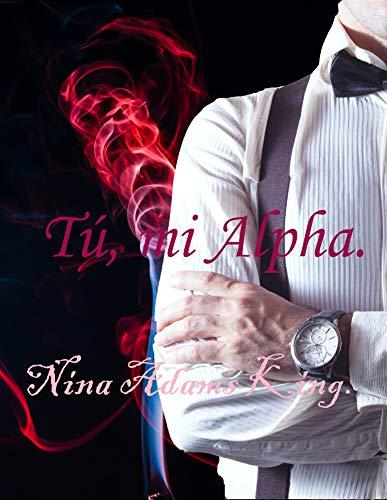 Tú, mi alfa (Ella y su mundo nº 1) de Nina King