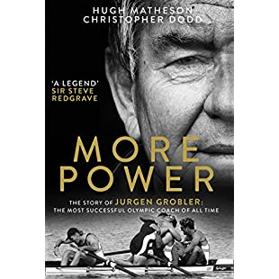 More Power The Story of Jurgen Grobler The most successful Olympic coach of all time:Kumagai-yutaka