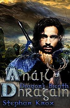 Anáil Dhragain: (Dragon's Breath) (The Pendhragains Book 1) by [Stephan Knox, Tarian P.S.]