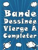 Bande Dessinée Vierge À completer: Elegant Bandes dessinées, romans graphiques Crée ta propre bande dessinée - 120 Pages - 8,5 pouces sur 11 pouces (21 cm x 29.7 cm)