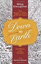 Down to Earth: The Hopes & Fears of All the Years Are Met in Thee Tonight (Down to Earth Advent series)