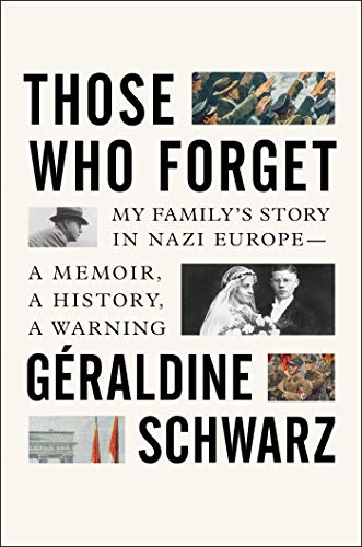 Image of Those Who Forget: My Family's Story in Nazi Europe – A Memoir, A History, A Warning