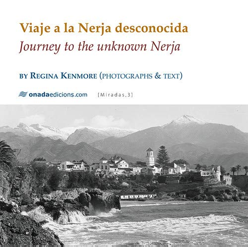VIAJE A LA NERJA DESCONOCIDA: Journey to the unknown Nerja: 3 (Miradas, serie Maior)