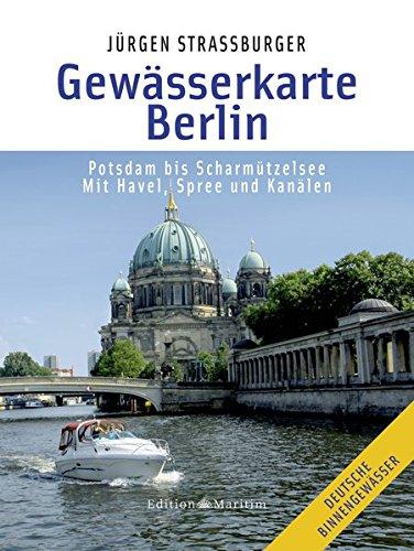 Gewässerkarte Berlin: Potsdam bis Scharmützelsee. Mit Havel, Spree und Kanälen