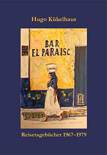 Bar El Paraiso: Reisetagebücher 1967–1979