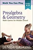 Prealgebra & Geometry: Math Games for Middle School