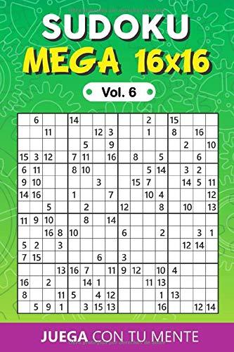 Juega con tu mente: SUDOKU MEGA 16x16 Vol. 6: 100 Rompecabezas para...