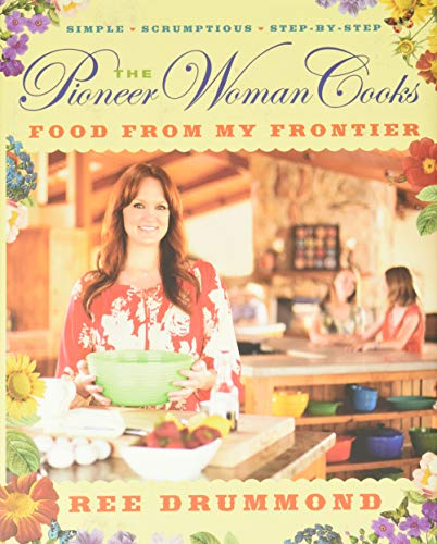 The Pioneer Woman Cooks―Food from My Frontier