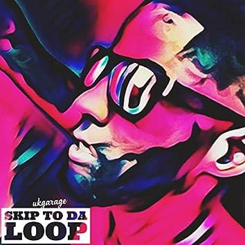 Skip to da loop
