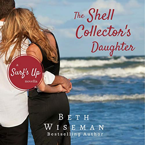The Shell Collector's Daughter: A Surf's Up Romance Novella cover art