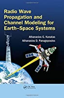 Radio Wave Propagation and Channel Modeling for Earth-Space Systems (Colour Atlas)