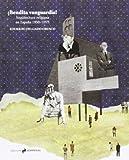 ¡Bendita vanguardia!: arquitectura religiosa en España, 1950-1975 (ESSAYS & WORKS)