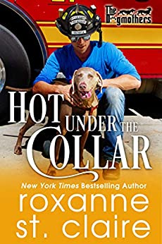 Hot Under the Collar (The Dogmothers Book 1) by [Roxanne St. Claire]
