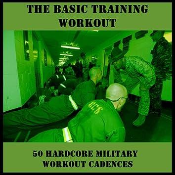The Basic Training Workout: 50 Hardcore Military Workout Cadences