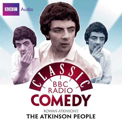 Classic BBC Radio Comedy: Rowan Atkinson's The Atkinson People audiobook cover art