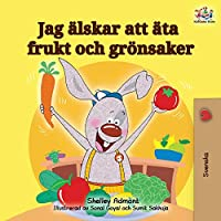 I Love to Eat Fruits and Vegetables (Swedish Edition) (Swedish Bedtime Collection)