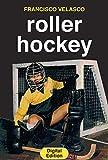 Roller Hockey (English Edition)