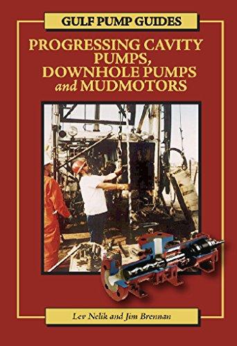 Gulf Pump Guides: Progressing Cavity Pumps, Downhole Pumps and Mudmotors (English Edition)