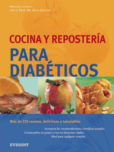 Cocina y repostería para diabéticos: Más de 220 recetas, deliciosas y saludables.