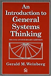 An Introduction To General Systems Thinking, by Gerald M. Weinberg
