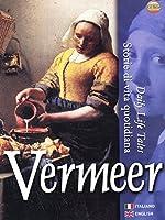 Vermeer - Storie Di Vita Quotidiana [Italian Edition]