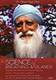Science of Breathing & Glands DVD: Nineteen Breathing Exercises to Promote Health of Body, Mind & Spirit