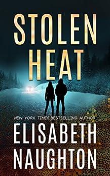 Stolen Heat (Stolen Series Book 2) by [Elisabeth Naughton]