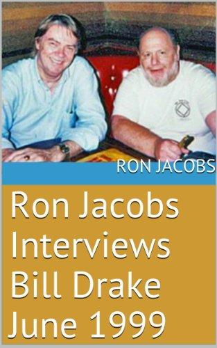 Ron Jacobs Interviews Bill Drake June 1999 (English Edition)