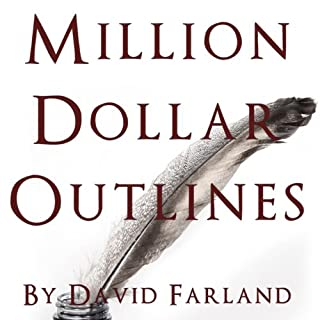 Million Dollar Outlines                   By:                                                                                                                                 David Farland                               Narrated by:                                                                                                                                 Gary Johnston                      Length: 7 hrs and 3 mins     16 ratings     Overall 4.5