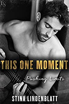 This One Moment (Pushing Limits Book 1) by [Stina Lindenblatt]