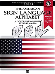 The American Sign Language Alphabet: Letters A-Z, Numbers 0-9 (FingerAlphabet BASIC Reference Guide Book Series 12) Kindle Edition