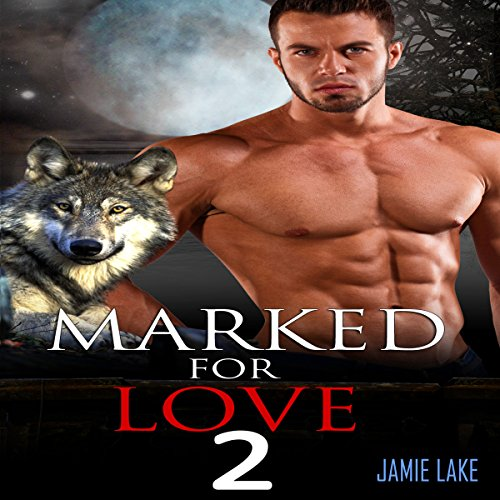 Marked for Love, Book 2 audiobook cover art