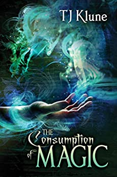 The Consumption of Magic (Tales From Verania Book 3) by [TJ Klune]