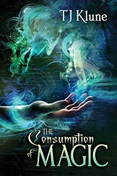 The Consumption of Magic (Tales From Verania Book 3) (English Edition) van [TJ Klune]