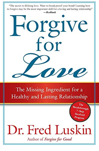 Download Forgive for Love: The Missing Ingredient for a Healthy and Lasting Relationship 0061234958